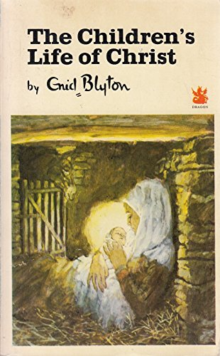 9780583301497: Children's Life of Christ (The Dragon Books)