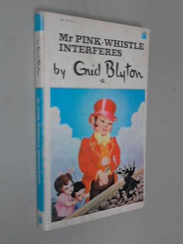 9780583301718: Mr. Pink-Whistle Interferes (The Dragon Books)