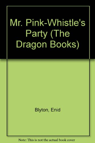 9780583301930: Mr. Pink-Whistle's Party (The Dragon Books)