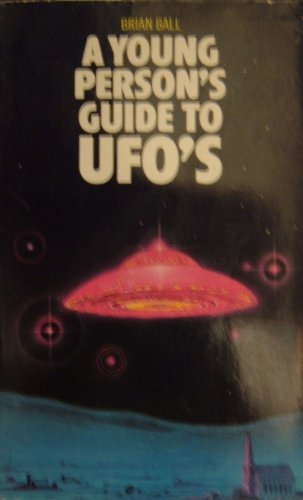 Young Person's Guide to UFOs (The Dragon Books) (0583302920) by Ball, Brian