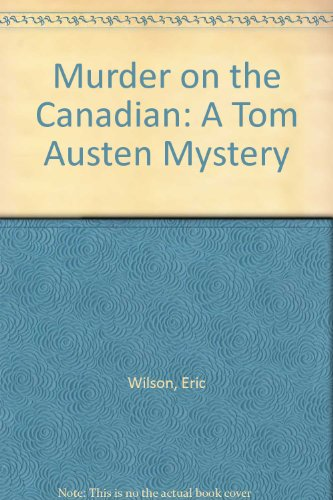 9780583302975: Murder on the Canadian: A Tom Austen Mystery