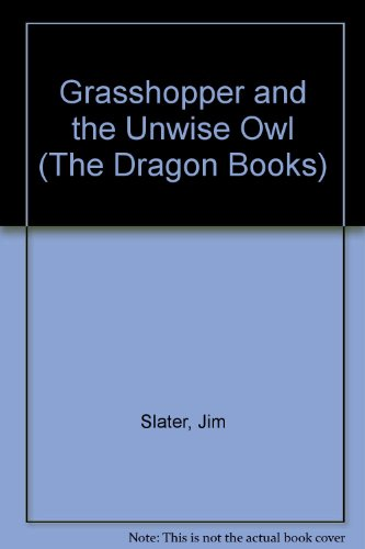 9780583303682: Grasshopper and the Unwise Owl (The Dragon Books)