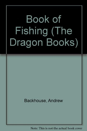 Book of Fishing (The Dragon Books): Backhouse, Andrew