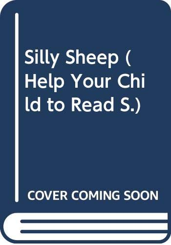 Silly Sheep (Help Your Child to Read): Allan Ahlberg; Eric