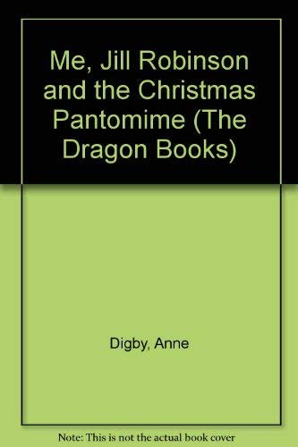 9780583305983: Me, Jill Robinson and the Christmas Pantomime (The Dragon Books)