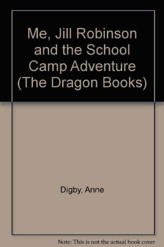 9780583305990: Me, Jill Robinson and the School Camp Adventure (The Dragon Books)