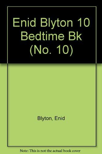 9780583306713: Enid Blyton 10 Bedtime Bk (No. 10)