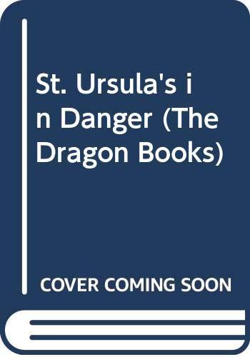 9780583306843: St. Ursula's in Danger (The Dragon Books)