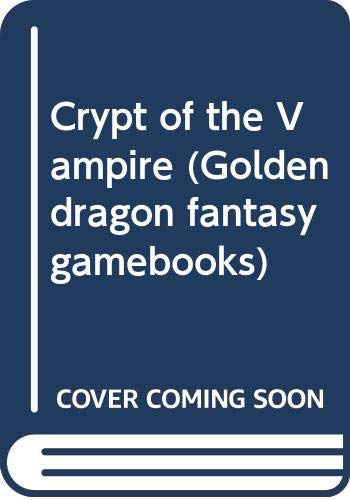 9780583307499: Crypt of the Vampire (Golden dragon fantasy gamebooks)