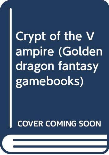 9780583307499: Crypt of the Vampire (Golden dragon fantasy gamebooks)
