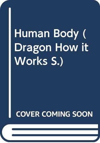9780583308571: Human Body (Dragon How it Works S)