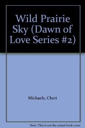 9780583309004: Wild Prairie Sky (Dawn of Love Series #2)