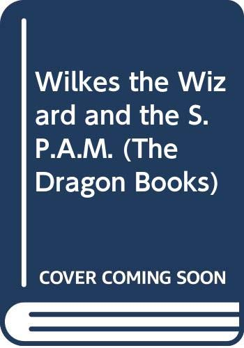 9780583309356: Wilkes the Wizard and the S.P.A.M. (The Dragon Books)