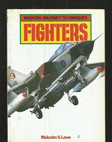 FIGHTERS: Modern Military Techniques: Malcolm V. Lowe