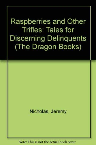 9780583310581: Raspberries and Other Trifles: Tales for Discerning Delinquents (The Dragon Books)