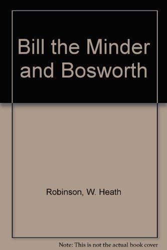 Bill the Minder and Bosworth (0583310869) by W. Heath Robinson