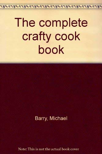 9780583315067: The complete crafty cook book