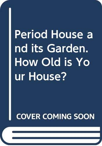 9780583318662: Period House and its Garden. How Old is Your House?