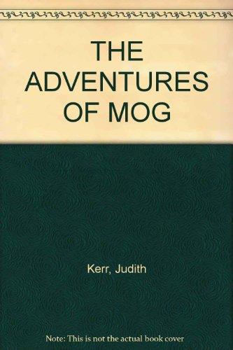 THE ADVENTURES OF MOG: Kerr, Judith