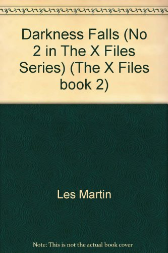9780583334822: DARKNESS FALLS (NO 2 IN THE X FILES SERIES) (THE X FILES BOOK 2)