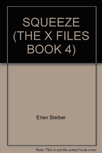 9780583334846: SQUEEZE (THE X FILES BOOK 4)
