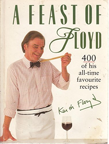 A Feast of Floyd: 400 of his: Keith Floyd