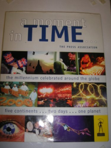 A MOMENT IN TIME: THE PRESS ASSOCIATION.: NO AUTHOR.