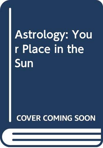 Astrology: Your Place in the Sun: Adams, Evangeline