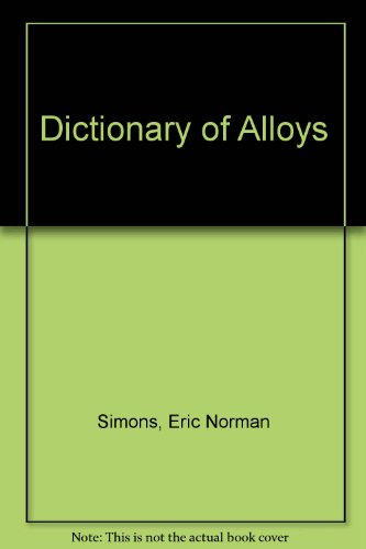 9780584100587: Dictionary of Alloys