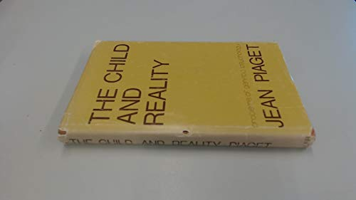 9780584101119: Child and Reality: Problems of Genetic Psychology