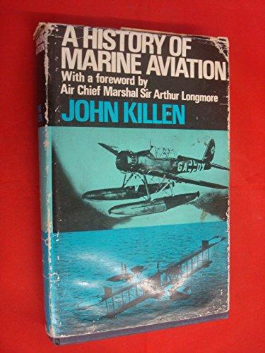 A history of marine aviation, 1911-68.: KILLEN, JOHN
