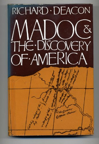 Madoc & the Discovery of America: Deacon, Richard