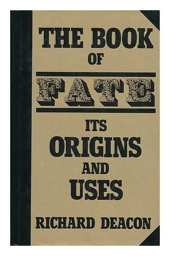 Book of Fate: Its Origins and Uses: Richard Deacon