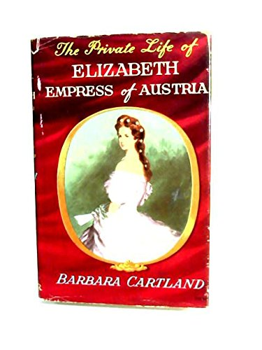 9780584102208: Private Life of Elizabeth, Empress of Austria