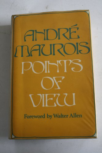 Points of view from Kipling to Graham Greene;: Maurois, Andre