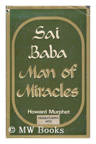 Sai Baba: Man of Miracles by Howard Murphet: The Macmillan