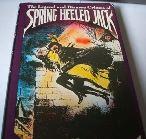 9780584102765: The Legend and Bizarre Crimes of Spring-heeled Jack