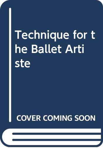 9780584102970: Technique for the Ballet Artiste