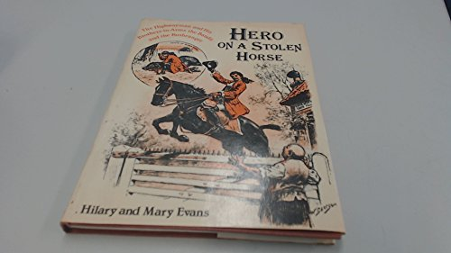 HERO ON A STOLEN HORSE. The Highwayman: EVANS, Hilary &