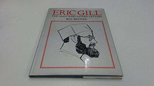 Eric Gill The Man Who Loved Letters