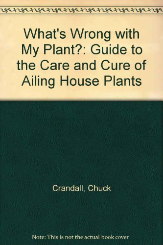 9780584104516: What's Wrong with My Plant?: Guide to the Care and Cure of Ailing House Plants