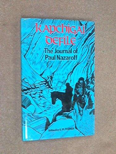 9780584104639: Kapchigai Defile: The Journal of Paul Nazaroff