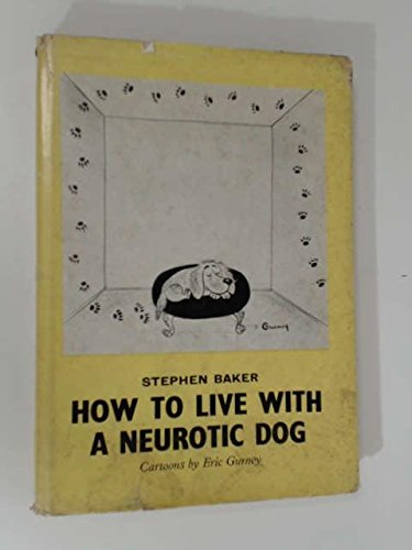9780584105186: How to Live with a Neurotic Dog