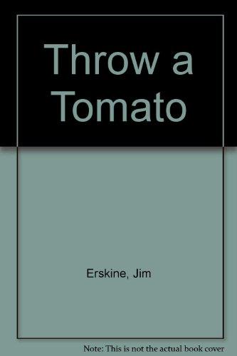 Throw a Tomato (0584107641) by Erskine, Jim; Moran, George