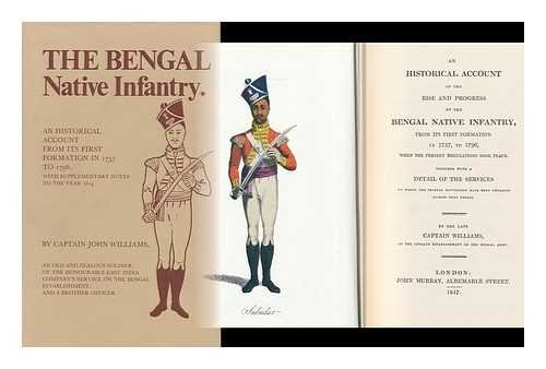 An Historical Account Of The Rise And Progress Of The Bengal Native Infantry, From Its First ...