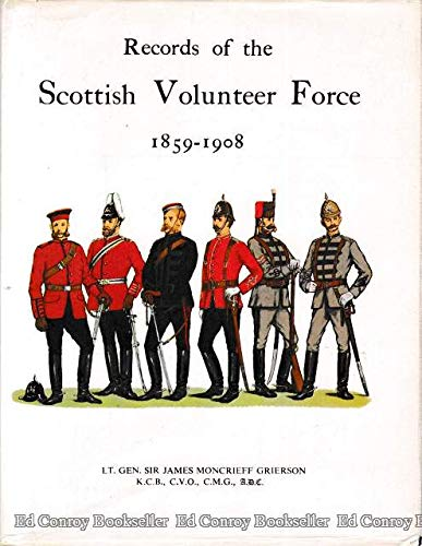 Records of the Scottish Volunteer Force, 1859-1908: Grierson, Sir James Moncrieff