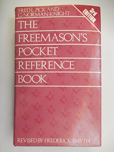 Freemasons Pocket Reference Book: Knight, G.Norman, Pick, Fred L.