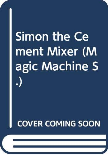 9780584620610: Simon the Cement Mixer (Magic Machine)