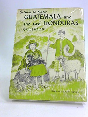 Guatemala and the Two Honduras (Getting to Know) (9780584624342) by Grace Halsell