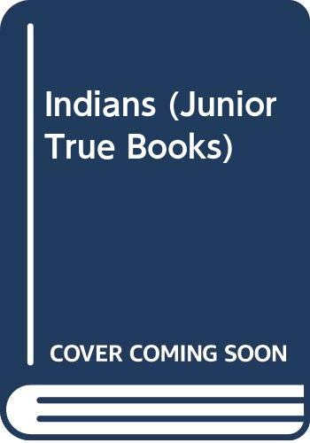9780584629057: Indians (Junior True Books)